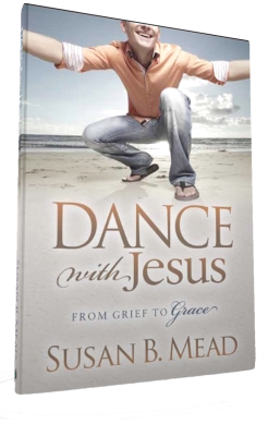 Dance with Jesus: From Grief to Grace