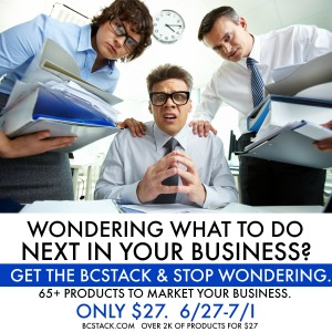 Wondering what to do next in your business? Get the BCStack and stop wondering. 65 products to market your business. 6/27 - 7/1. $2K+ value for only $27.