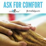 Ask for Comfort for Family, Friends, and Self
