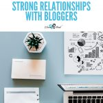 How To Build Strong Relationships With Other Bloggers