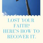 Lost Your Faith? Here's How To Recover It