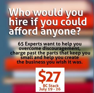 Who would you hire if you could afford anyone? I choose BC Stack 2017 for over $9,000 worth of training. Get it now!