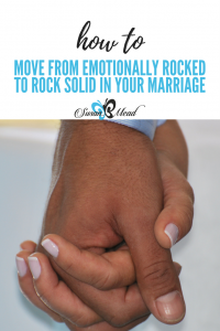 Emotionally rocked is a vulnerable place - I do not want to put my marriage on the rocks! Do you find yourself in a similar place? Join us for one solution.