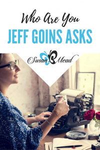 Who are you, Jeff Goins asked in an email recently. My heart and head wrapped around that question in an unanticipated way. My friends must read his words, they are so powerful, I though. So I asked Jeff if I could share with you. Oh my goodness, he said yes!
