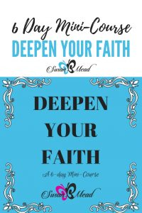 Deepen your faith FREE 6 day mini-course.