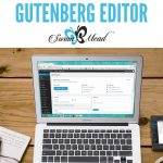 Have Fun as You Plan to Incorporate the New Gutenburg Editor