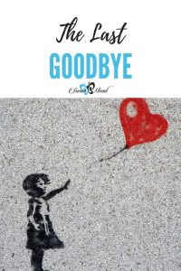 The Last Goodbye. Or Should We Say Until I See You Again?