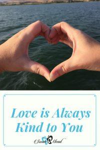 Love is always kind. Just like Jesus.
