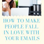 How to Make People Fall in Love with Your Emails