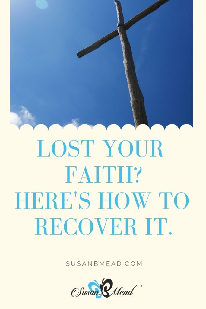 Have you lost your faith and need help to recover it?