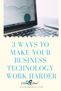 Make Your Business Technology Work Harder