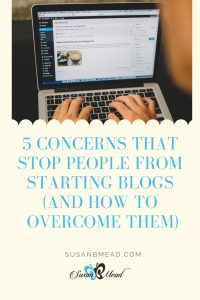 5 Concerns that Stop People from Starting Blogs