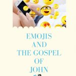 Emojis and the Gospel of John. Share the Good News!