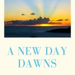 A New Day Dawns As A New Endeavor Is Birthed
