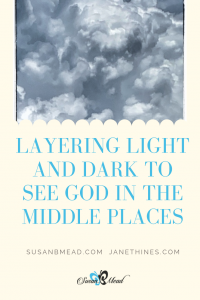 See God in the Middle where layering light and dark reveals Him to us.