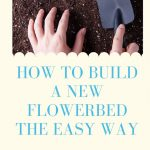 How to Build a New Flowerbed the Easy Way