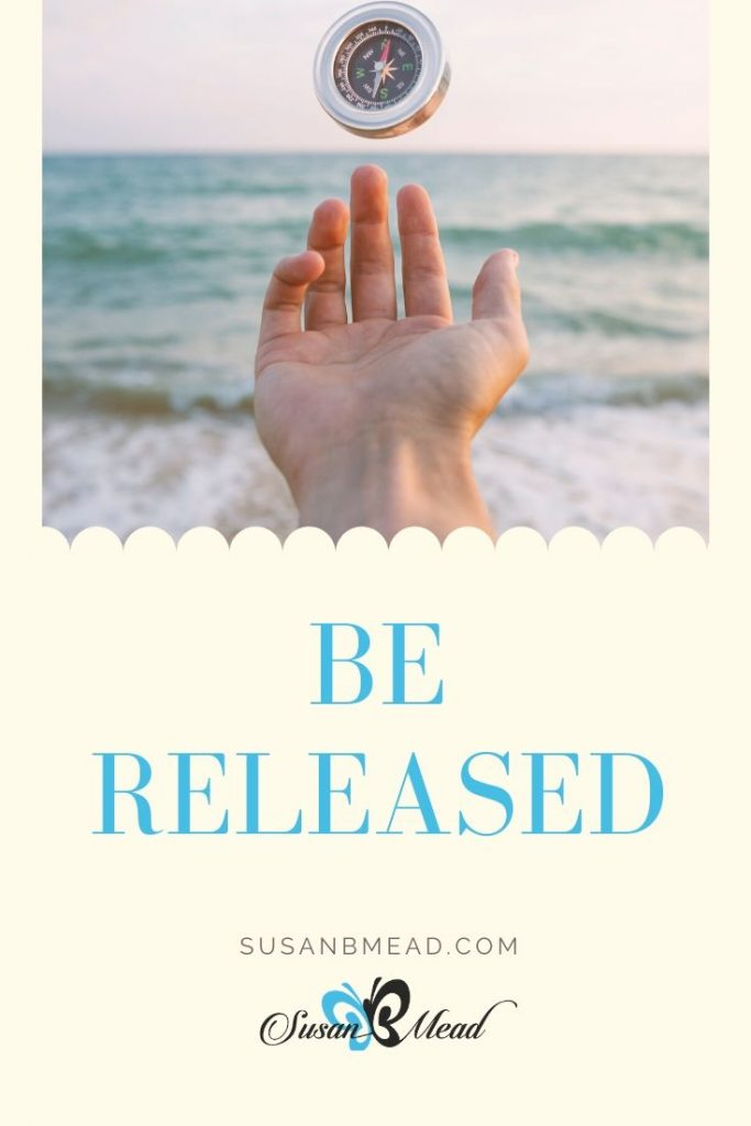 Be released to go where God leads.