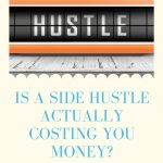 Is a Side Hustle Actually Costing You Money?