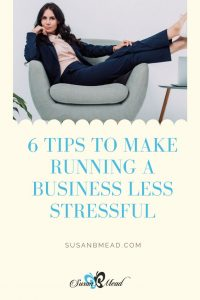 Want Less Stress in Your Business?