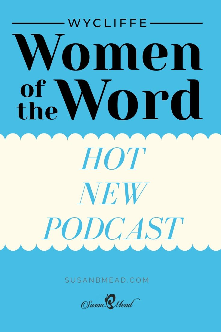 You love podcasts? Then check out the Wycliffe Women of the Word podcast today!