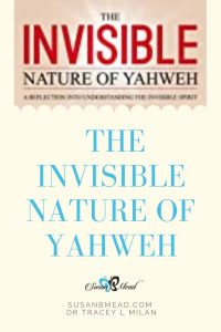 The Invisible Nature of Yahweh seems to hide Him from us, yet draw near, for He can be found.