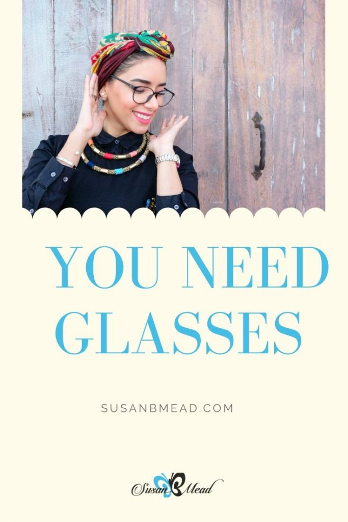 You need glasses? Really?